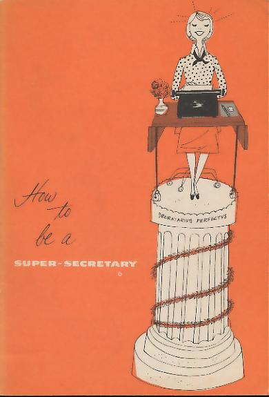 How to Be a Super-Secretary
